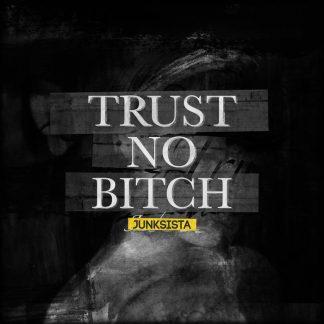 Junksista - Trust No Bitch EP