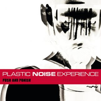 Plastic Noise Experience - Push and Punish LP (CD included)