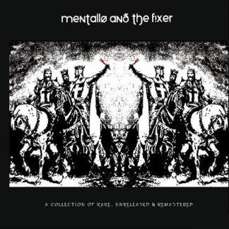 Mentallo & The Fixer - A Collection of Rare, Unreleased & Remastered Vinyl 2LP