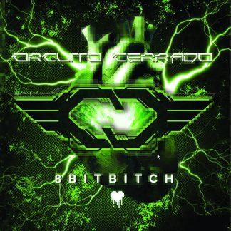 Circuito Cerrado - 8 Bit Bitch EP