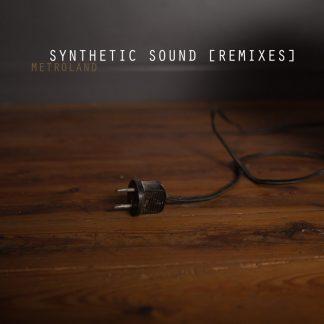 Metroland - Synthetic Sound (Remixes)