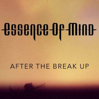 Essence Of Mind - After The Break Up EP