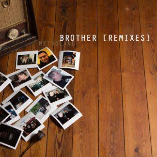 Metroland - Brother (Remixes) EP