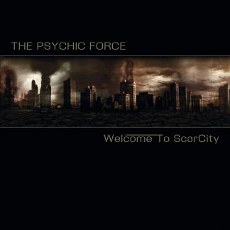 The Psychic Force - Welcome To Scarcity CD