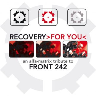 Various Artists - Recovery For You (An Alfa Matrix Tribute To Front 242) 2CD