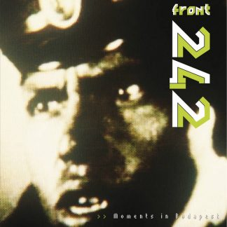 Front 242 - Moments in Budapest (live)