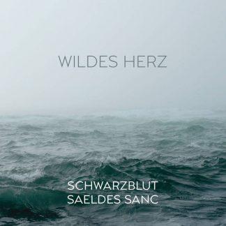 Schwarzblut vs Saeldes Sanc - Wildes Herz MCD