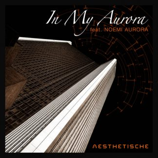 Aesthetische - In My Aurora (feat. Noemi Aurora) EP