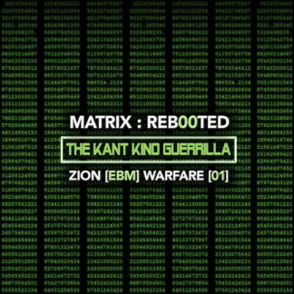 Various Artists - Matrix:Reb00ted - The Kant Kino Guerrilla - Zion [EBM] Warfare [01]