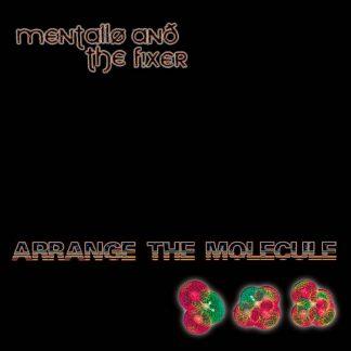 Mentallo & The Fixer - Arrange The Molecule CD
