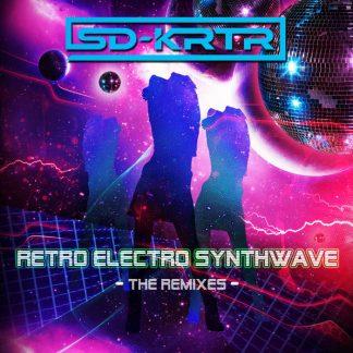 SD-KRTR - Retro Electro Wave - The Remixes