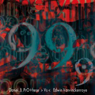Daniel B. Prothèse vs. Edwin Vanvinckenroye - 99.9 CD