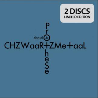 Daniel B. Prothèse - CHZWaaR+ZMe+aaL 2CD Box