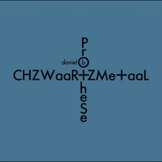 Daniel B. Prothèse - CHZWaaR+ZMe+aaL CD