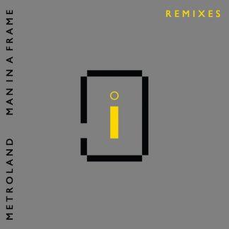 Metroland - Man in a Frame (Remixes) EP