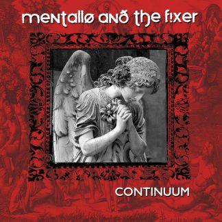 Mentallo & The Fixer - Continuum (Remastered)