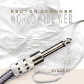 Rector Scanner - World Wide Web EP