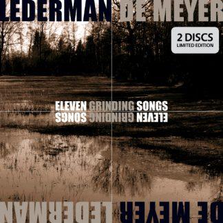 Lederman / De Meyer - Eleven grinding songs 2CD