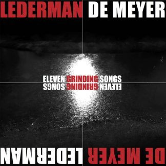 Lederman / De Meyer - Eleven grinding songs (Black Vinyl edition + CD)