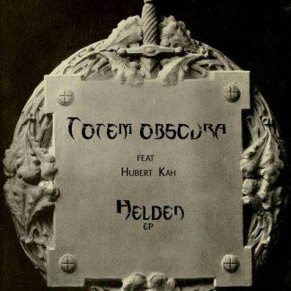 Totem Obscura - Helden EP (feat. Hubert Kah)