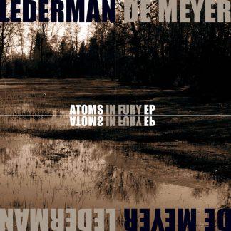 Lederman / De Meyer - Atoms in fury EP