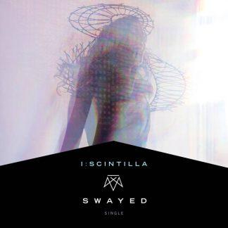 I:Scintilla - Swayed