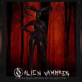 Alien Vampires - Fuck the revolution bring on the apocalypse EP