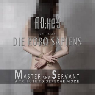 AD:keY vs. Die Robo Sapiens - Master and Servant EP (A tribute to Depeche Mode)