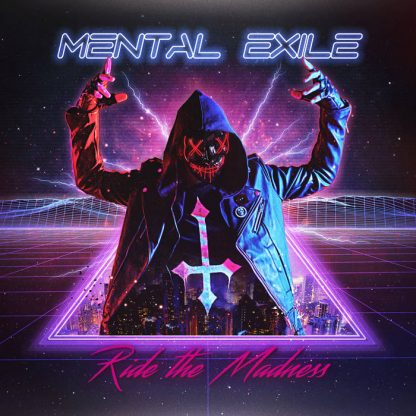 Mental Exile - Ride The Madness CD