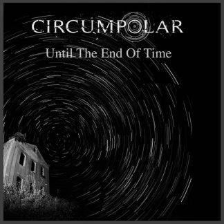 Circumpolar - Until The End Of Time EP