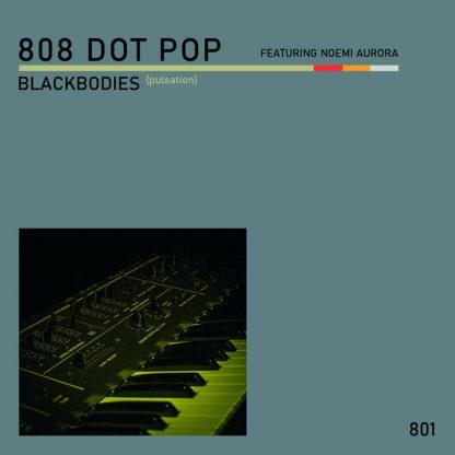 808 DOT POP - Blackbodies (pulsation) EP