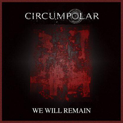 Circumpolar - We Will Remain EP