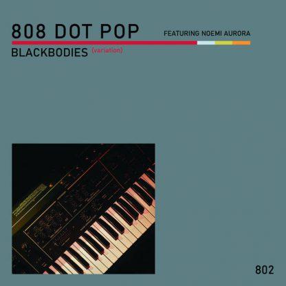 808 DOT POP - Blackbodies (variation) EP