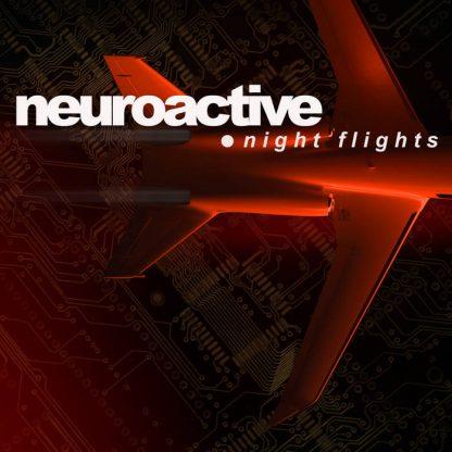 Neuroactive - Night Flights EP