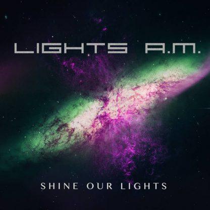 Lights A.M - Shine Our Lights (Bonus Tracks) EP