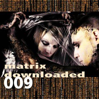 Various Artists - Matrix Downloaded 009