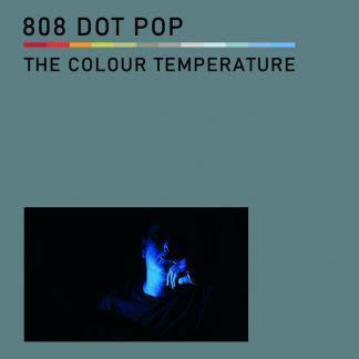 808 DOT POP - The Colour Temperature CD