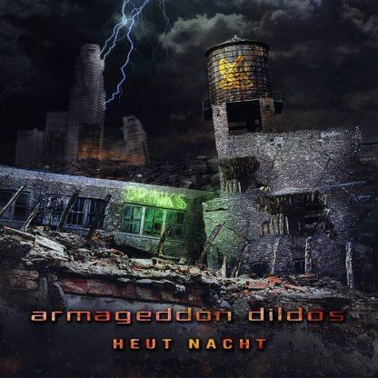 Armageddon Dildos - Heut Nacht EP