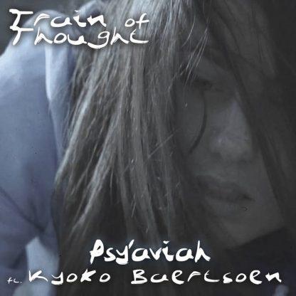 Psy'Aviah feat. Kyoko Baertsoen - Train Of Thought EP