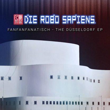 Die Robo Sapiens - FanFanFanatisch - The Düsseldorf EP