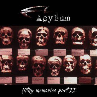 Acylum - Filthy Memories – Part 2