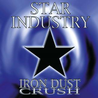 Star Industry - Iron Dust Crush (clear vinyl edition) LP