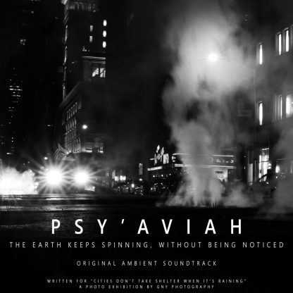 Psy'Aviah - The Earth Keeps Spinning, Without Being Noticed (original ambient soundtrack)