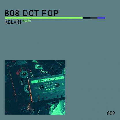 808 DOT POP - Kelvin (5600) EP