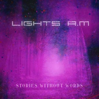 Lights A.M - Stories Without Words