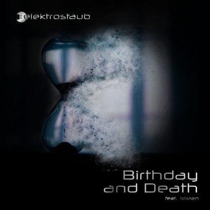 Elektrostaub - Birthday And Death (feat. !Distain) EP