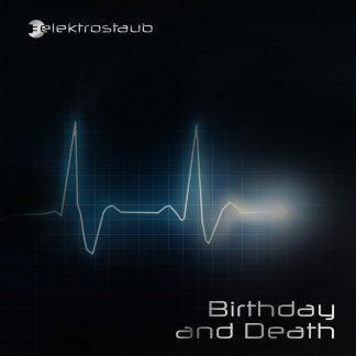 Elektrostaub - Birthday And Death