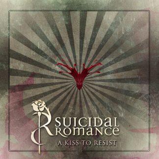Suicidal Romance - A Kiss To Resist EP