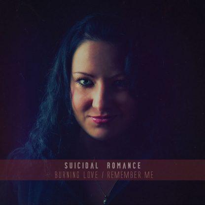 Suicidal Romance - Burning Love / Remember Me EP