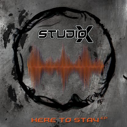 Studio-X - Here To Stay EP
